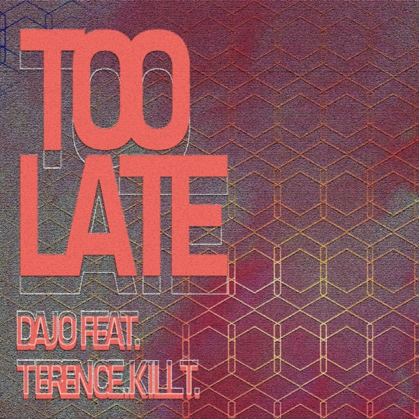Too Late (feat. terence.killt) - Single