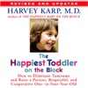 The Happiest Toddler on the Block: How to Eliminate Tantrums and Raise a Patient, Respectful and Cooperative One- to Four-Year-Old