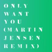 Only Want You (Martin Jensen Remix)