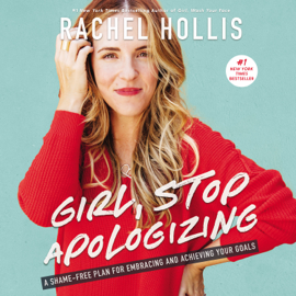 Girl, Stop Apologizing - Rachel Hollis mp3 download