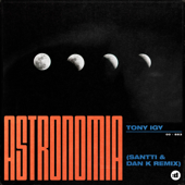 [Download] Astronomia (Santti & Dan K Remix) MP3