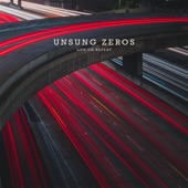 Unsung Zeros - Lips and Eyes