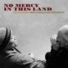 No Mercy in This Land (Deluxe Edition), Ben Harper & Charlie Musselwhite