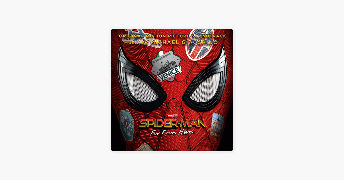 ‎Spider-Man: Far from Home (Original Motion Picture Soundtrack) by Michael  Giacchino