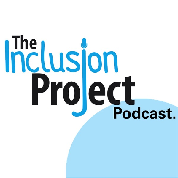 The Inclusion Project Podcast