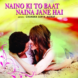 naino ki baat naina jaane re full video song download