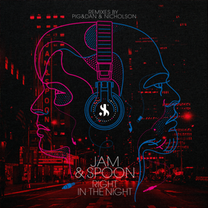 Jam & Spoon - Right in the Night feat. Plavka [Pig&Dan Remix]