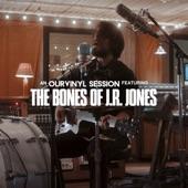 The Bones of J.R. Jones - The Drop (OurVinyl Sessions)