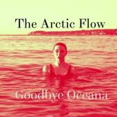 The Arctic Flow - Goodbye Oceana