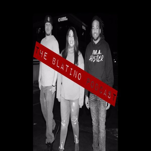 The Blatino Podcast