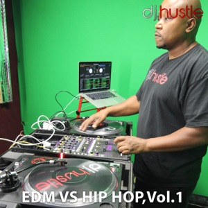 EDM VS Hip Hop, Vol. 1 (DJ Mix)