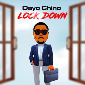 Dayo Chino - Lock Down
