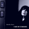 Martha Davis - I Have My Standards  artwork