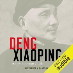 Deng Xiaoping: A Revolutionary Life (Unabridged)