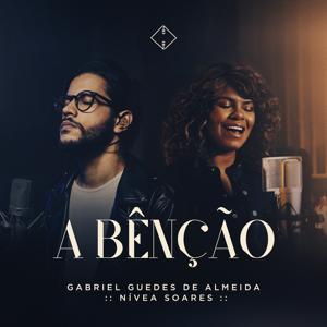 Gabriel Guedes de Almeida & Nivea Soares - A Bênção