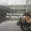 Rain Sounds & Rain for Deep Sleep - Rain Sounds for Sleep 2019