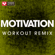 Motivation (Extended Workout Remix) - Power Music Workout