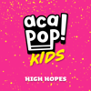 Acapop! KIDS - High Hopes artwork