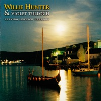 Leaving Lerwick Harbour by Willie Hunter & Violet Tulloch on Apple Music