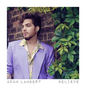 Adam Lambert Believe Adam Lambert album songs, reviews, credits