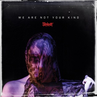 Slipknot – We Are Not Your Kind [iTunes Plus AAC M4A]