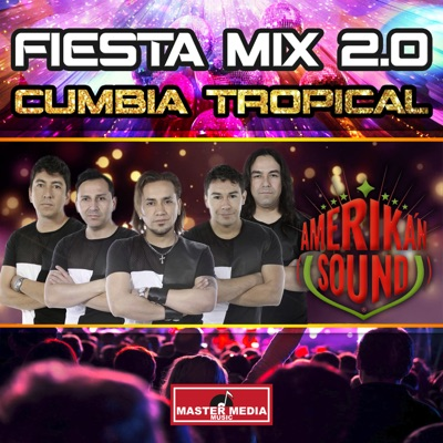 Fiesta Mix 2.0 Cumbia Tropical - Single - Amerikan Sound