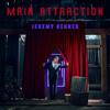 Main Attraction - Jeremy Renner mp3
