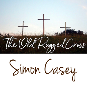 Simon Casey - The Old Rugged Cross
