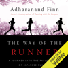 Adharanand Finn - The Way of the Runner: A Journey into the Fabled World of Japanese Running (Unabridged)  artwork