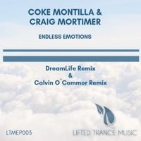 Endless Emotions (DreamLife & Calvin O'Commor Remix) [Coke Montilla with Craig Mortimer] - Single