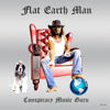 Conspiracy Music Guru - Flat Earth Man