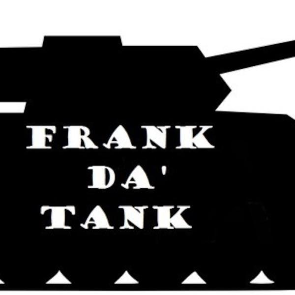fRANK dA' tANK'S Podcast