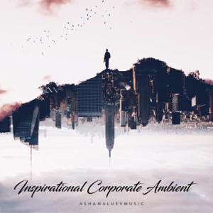 AShamaluevMusic - Inspirational Corporate Ambient