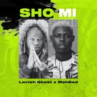 Lavish Ghost - Sho Mi (feat. MohBad) - Single