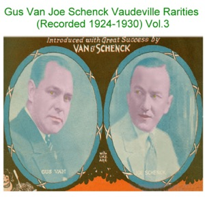Gus Van & Joe Schenck - Everything Is Hotsy Totsy Now Vaudeville Vocal (Recorded 1925)