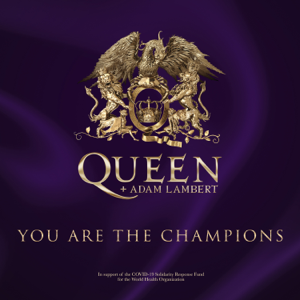 Queen & Adam Lambert - You Are The Champions (In Support Of The Covid-19 Solidarity Response Fund)