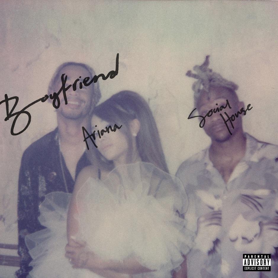 Boyfriend - Ariana Grande; Social House