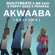 AKWAABA (feat. Patapaa) - GuiltyBeatz, Mr Eazi & Pappy Kojo