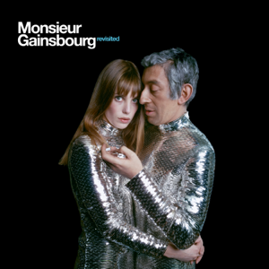 Verschiedene Interpreten - Monsieur Gainsbourg Revisited