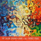 The Jason Spooner Band - All Things Equal