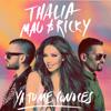 Thalía & Mau y Ricky - Ya Tú Me Conoces artwork