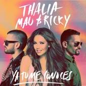 Thalía;Mau y Ricky - Ya Tú Me Conoces