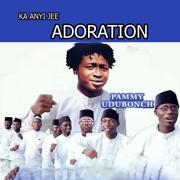 Ka Anyi Jee Adoration - Pammy Udubonch