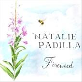 Natalie Padilla - Fireweed