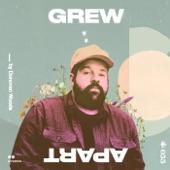 Donovan Woods - Grew Apart