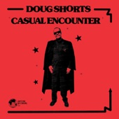 Doug Shorts - Casual Encounter