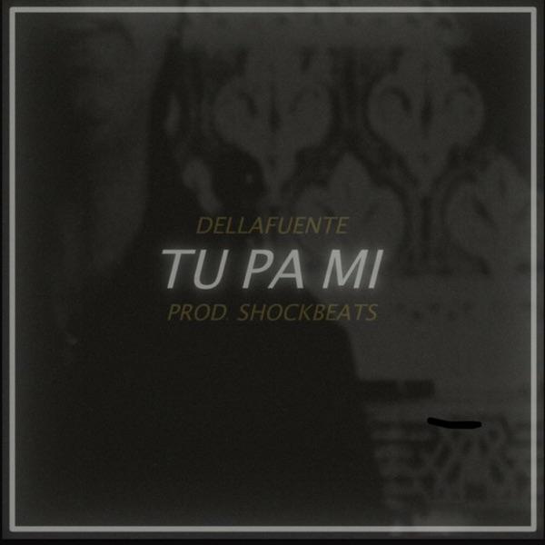 Tu Pa Mi - Single