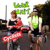 Wonk Unit - Cyclists