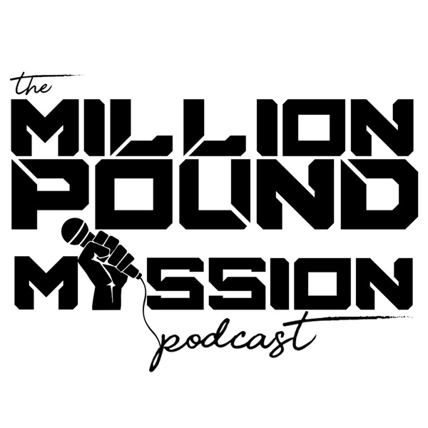 The Million Pound Mission Podcast