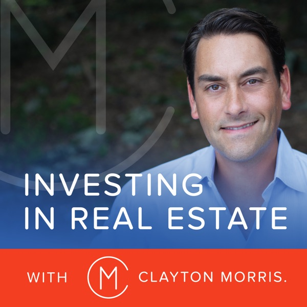 Investing in Real Estate with Clayton Morris   Build Financial Independence